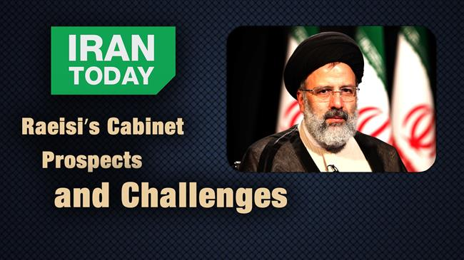 Raeisi's Cabinet prospects and challenges